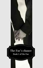 The Fae's Chance  by TheTheatricalLizard