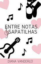 Entre Notas & Sapatilhas by DianaVanderlei