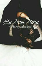 My Sawi Story (One Shot) by heyyxabcdee
