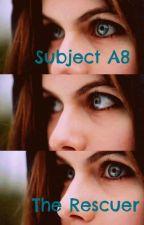 Subject A8 - The Rescuer [El corredor del laberinto Fan fic] by Subject_A5