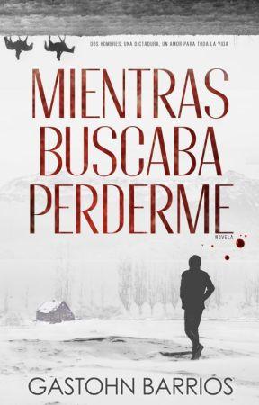 MIENTRAS BUSCABA PERDERME by Gastohn