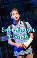 Evan Hansen X Reader by bwayaddict