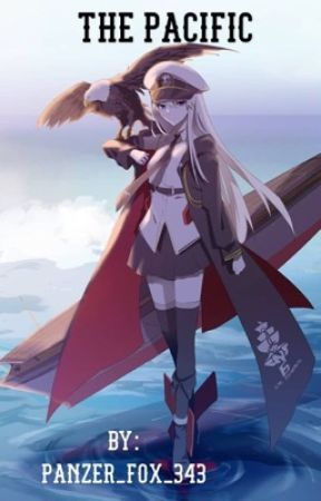 The Pacific (Male Reader X Azur Lane by PANZER_FOX_343