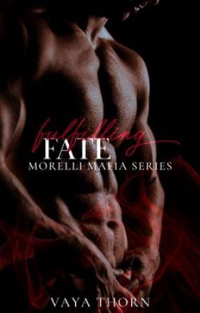 Fulfilling Fate - Book 3 Morelli Mafia Series by vayavaitsis