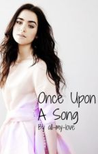 Once Upon A Song (One Direction Fanfic) by all-my-love