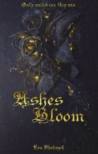 Ashes Bloom ☾ Original by ProudToBeSarcastic