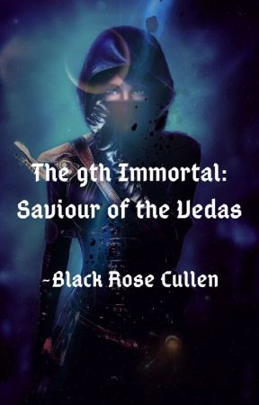 The 9th Immortal: Savior Of The Vedas by amy2097