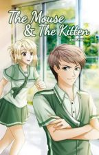 The Mouse and the Kitten (Book 1) by AmorFilia
