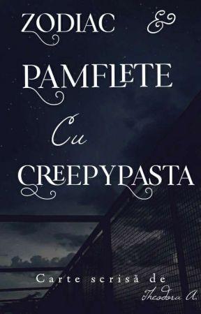 Zodiac și Pamflete cu CreepyPasta by Teodora_Alexandru
