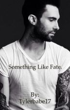 Something Like Fate. (An Adam Levine Fanfic) by Tylerbabe17