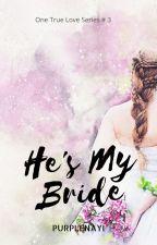 He's My Bride by purplenayi