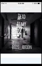 Dead at my Door by daryl_adixon