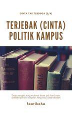 Terjebak (Cinta) Politik Kampus by faalalala