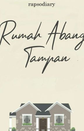Rumah Abang Tampan [Completed√] by rapsodiary
