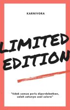 LIMITED EDITION by pemakan_segala