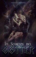 Im Schatten der Götter by xoCherry