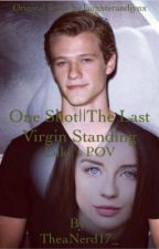 One Shot||The Last Virgin Standing by TheaNerd17_