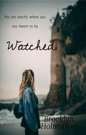 Watched (Changed) 3 by someoneyoulove31