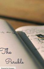 Parables Of Jesus Christ by chosenbyyou