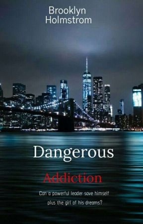 Dangerous Addiction (Changed) 4 by someoneyoulove31
