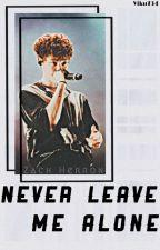 Never leave me alone 《Zach Herron》 by viku734