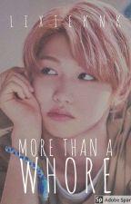 More Than A Whore // Changlix by Lixieknk