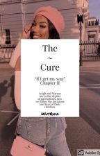 The Cure ➵ If I get my way Chapter II by WutRhia