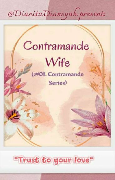 CONTRAMANDE WIFE [COMPLETED]