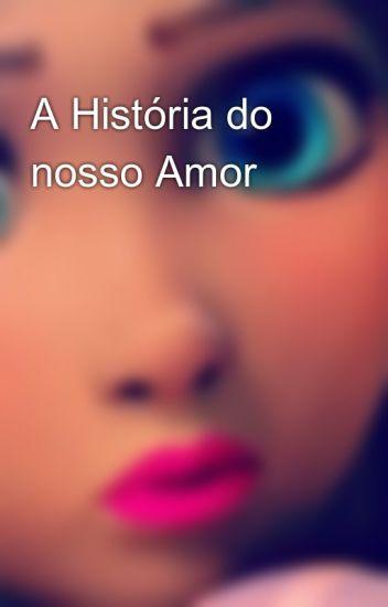 A História do nosso Amor