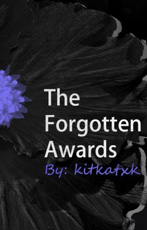 The Forgotten Awards {OPEN} by KitKatxK