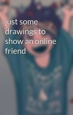 just some drawings to show an online friend by MhadShips