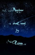 Moonbow - a short novel [Completed] by gorgeousubbie