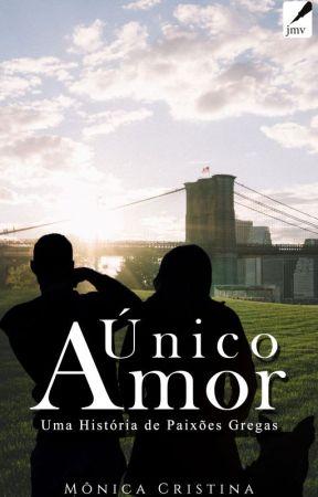 Único Amor - Uma história de Paixões Gregas by MnicaCristina140