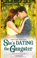 She's Dating The Gangster (Movie) by misxkhuletx