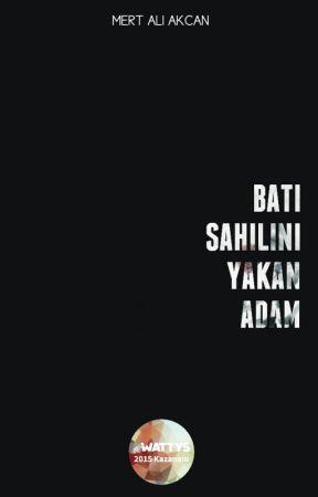 BATI SAHİLİNİ YAKAN ADAM by mertaliakcan