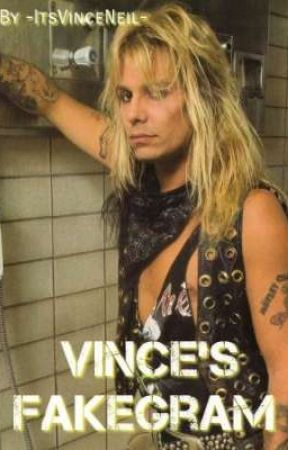 𝑉𝑖𝑛𝑐𝑒'𝑠 𝐹𝑎𝑘𝑒𝑔𝑟𝑎𝑚 | 𝑃𝑎𝑟𝑡 𝑡𝑤𝑜 by -ItsVinceNeil-