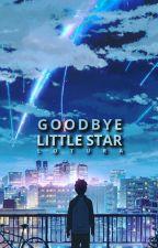 GOODBYE, LITTLE STAR; lotura by peaslie