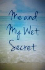 Me and my wet secret by juliatide