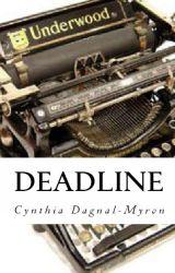 Deadline--a VERY short story by CynthiaDagnal-Myron
