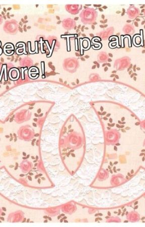 Beauty Tips and Stuff!! by Oliviakathleenscott1