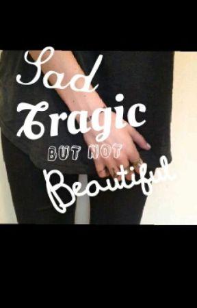 Sad, Tragic But Not Beautiful by Tonystarkisbae