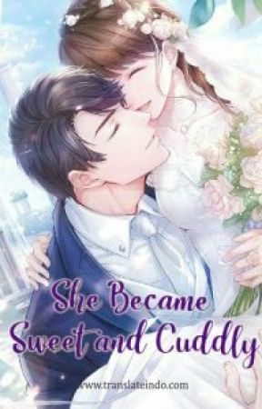 She Became Sweet and Cuddly (Dia Menjadi Manis dan Memikat) by Akatsuki_Anggun