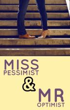 Ms. Pessimist And Mr. Optimist by thebutterflyeffect31