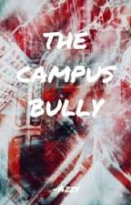 THE CAMPUS BULLY by AzY725