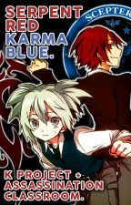 Serpent Red, Karma Blue (K Project x Assassination Classroom Fanfic) by -idxris