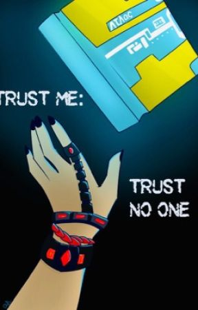 Trust Me: Trust No One by That_Immortal_Boy