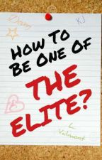 How To Be One Of The Elite? by aalexandrrova