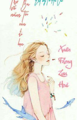 [EDIT] Trở về năm ba tôi còn đi học- Xuân Phong Lựu Hỏa