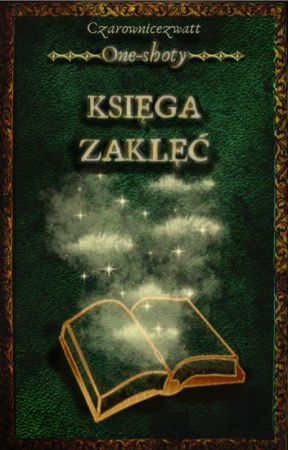 Księga zaklęć - czyli one-shoty Czarownic by PioremCzarownic