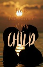 He's The Father Of My Child by lady_azaya